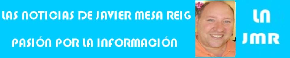 lasnoticiasdejaviermesareigcom.com